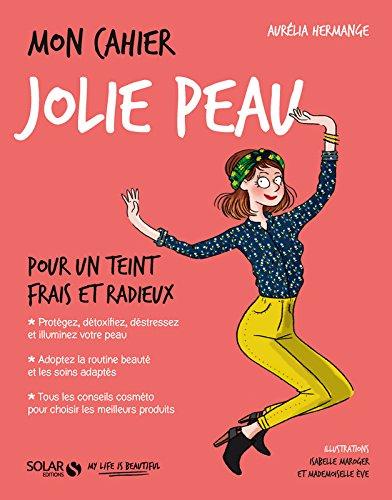 Mon cahier Jolie peau par Aurélia HERMANGE