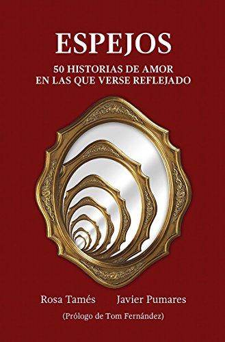 Espejos: 50 Historias de amor en las que verse reflejado por Rosa Tamés