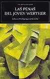 Las penas del joven Werther (Ed. Integra) (Selección Clásicos Universales)