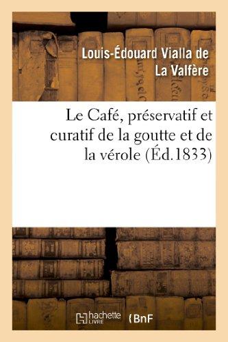 Le Cafe, preservatif et curatif de la goutte et de la verole