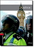 Oxford Bookworms Library: Oxford Bookworms. Stage 3: Justice Edition 08: 1000 Headwords