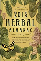 Llewellyns 2015 Herbal Almanac: Herbs for Growing and Gathering, Cooking and Crafts, Health and Beauty, History, Myth and Lore (Llewellyn's Herbal Almanac) Paperback