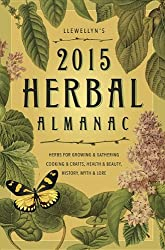 Llewellyns 2015 Herbal Almanac: Herbs for Growing and Gathering, Cooking and Crafts, Health and Beauty, History, Myth and Lore (Llewellyn's Herbal Almanac)