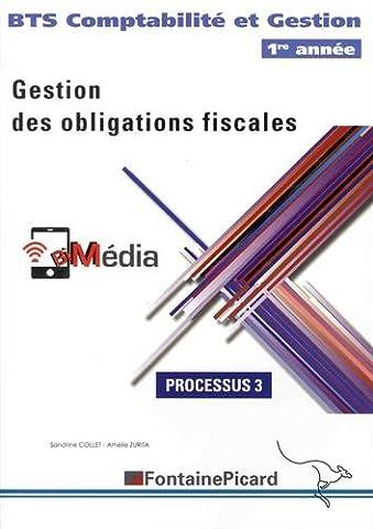 Gestion des obligations fiscales BTS Comptabilité et Gestion 1re année : Processus 3