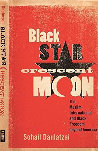 black-star-crescent-moon-the-muslim-international-and-black-freedom-beyond-america