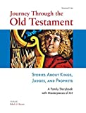 Journey Through the Old Testament: Stories About Kings, Judges and Prophets
