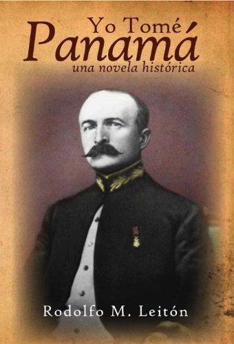 Yo Tomé Panamá por Rodolfo Leitón