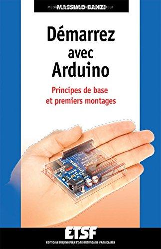 Dmarrez avec Arduino: Principes de base et premiers montages