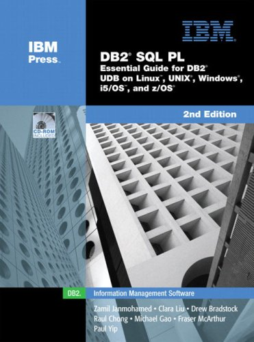 DB2 SQL PL: Essential Guide for DB2 UDB on Linux, UNIX, Windows, i5/OS, and z/OS