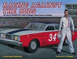Racing Against the Odds: The Story of Wendell Scott, Stock Car Racing's African-American Champion Descargar PDF