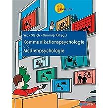 Kommunikationspsychologie - Medienpsychologie: Lehrbuch