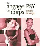 le langage psy du corps de messinger joseph 2004 broch?