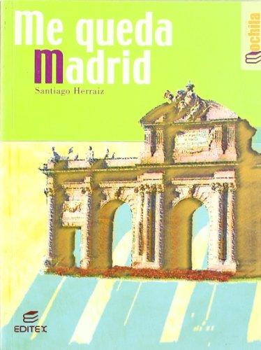 Me queda Madrid (Libros de Mochila) (Del Madrid Mochilas)
