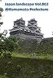 Japan landscape  Vol.002: @Kumamoto Prefecture