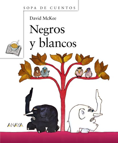Negros y blancos (Primeros Lectores (1-5 Años) - Sopa De Cuentos)