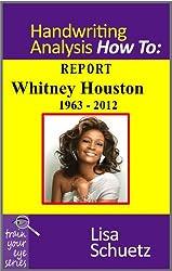 Whitney Houston Handwriting Report (Handwriting Analysis How To Book 4) (English Edition)