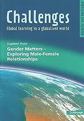 Challenges - Global learning in a globalised world. Modelle und Methoden für den Englischunterricht: Challenges: Gender Matters - Exploring Male-Female Relationships
