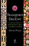 Transports of Delight: An Aromatic Journey in Verse from East to West on the Wings of Perfume