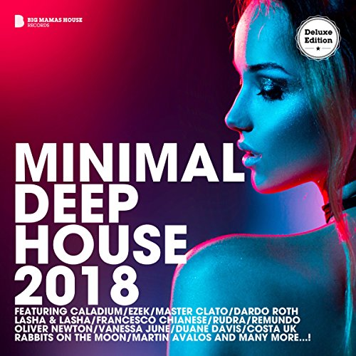Minimal Deep House 2018 (Deluxe Version)