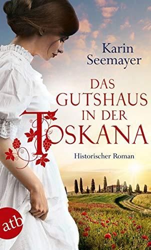 Seemayer, Karin: Das Gutshaus in der Toskana
