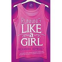 Running like a girl (Dutch Edition)