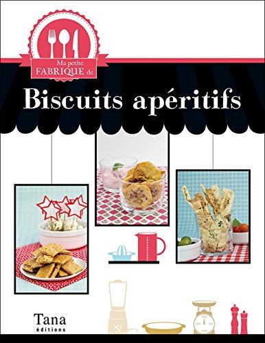 BISCUITS APEROS MAISONS par Stephanie de Turckheim