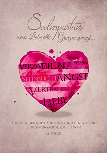 Seelenpartner - wenn Liebe alle Grenzen sprengt: Aufgaben erkennen, annehmen und den Weg für eine gemeinsame Zukunft (Wenn S@ Der)