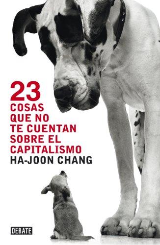 23 cosas que no te cuentan sobre el capitalismo por Ha-Joon Chang