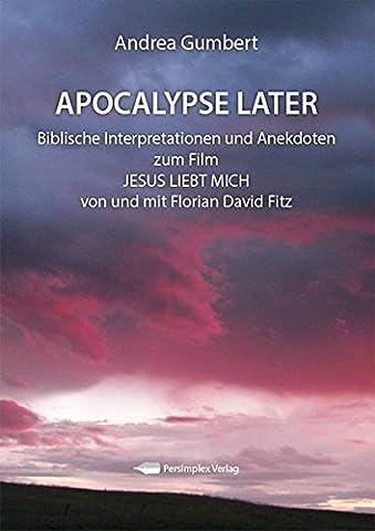 Apocalypse Later: Biblische Interpretationen und Anekdoten zum Film JESUS LIEBT MICH von und mit Florian David Fitz