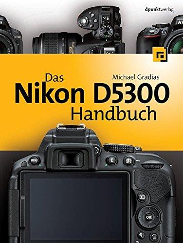Das Nikon D5300 Handbuch