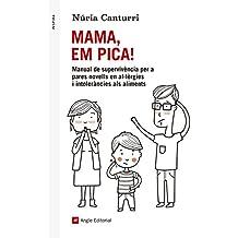 Mama, em pica!: Manual de supervivència per a pares novells en al·lèrgies i intoleràncies als aliments