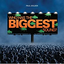 Who Has the Biggest Sound?