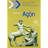 Agòn. Versioni e traduzioni per la verifica delle conoscenze del greco. Con espansione online. Per il Liceo classico