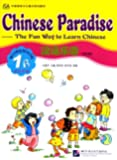 Chinese Paradise Workbook 1b [The Fun Way to Learn Chinese:]