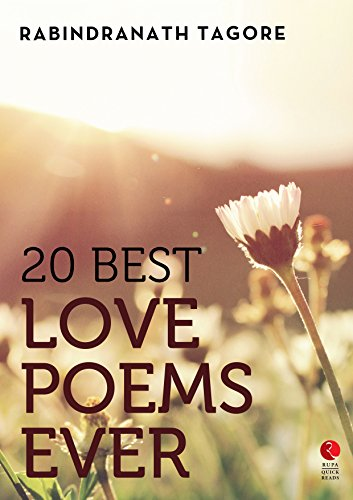 20 best love poems ever rupa quick reads ebook rabindranath