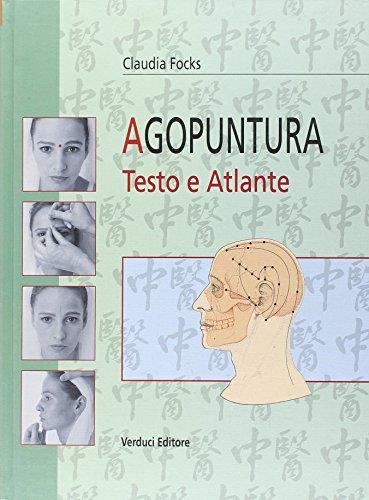 Agopuntura. testo e atlante