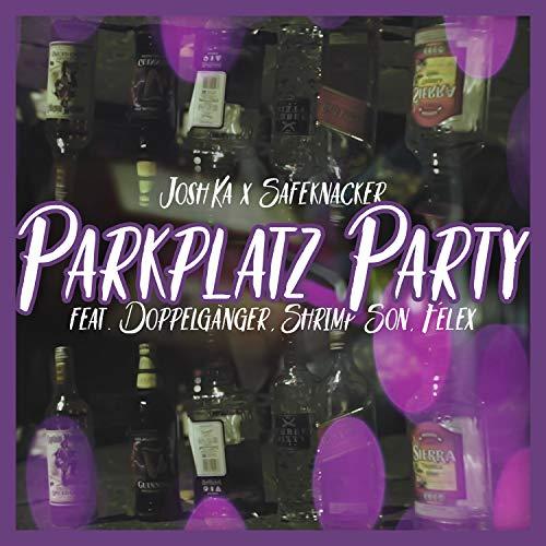 Parkplatz Party (feat. Doppelgänger, Shrimp Son & Felex) [Explicit]