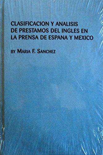Clasificacion y Analysis De Prestamos Del Ingles En La Prensa De Espana y Mexico