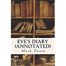 Eve's Diary (Annotated) (English Edition)