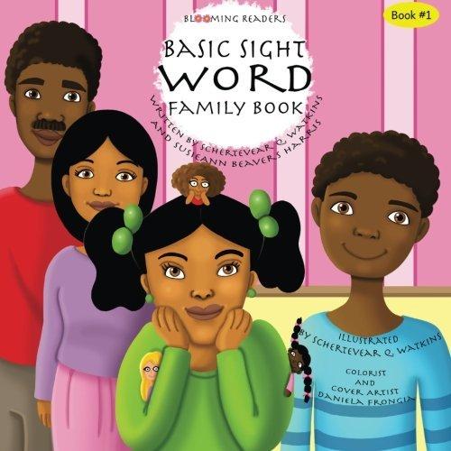 Blooming Readers-Basic Sight Word Family Book (Blooming Readers:Sight Word Books) (Volume 1) by Schertevear Q. Watkins (2015-09-11)
