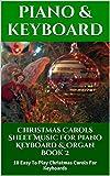 Christmas Carols Sheet Music For Piano Keyboard & Organ Book 2: 10 Easy To Play Christmas Carols For Keyboards