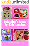 Valentine's Ideas for Kids' Lunches (School Lunch Ideas) (English Edition)