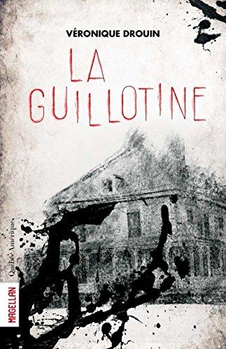 La Guillotine par Véronique Drouin