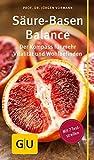 Säure-Basen-Balance: Der Kompass für mehr Vitalität und Wohlbefinden (GU Gesundheits-Kompasse)