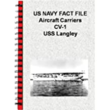 US NAVY FACT FILE Aircraft Carriers CV-1 USS Langley (English Edition)