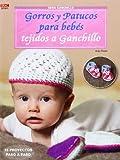 Crea Con Patrones. Serie Ganchillo. Gorros Y Patucos Para Bebes Tejidos A Gachillo - Número 11 (Cp - Serie Ganchillo (drac)