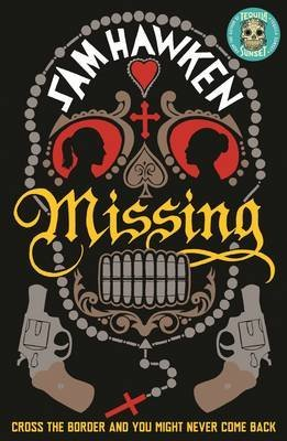 [(Missing)] [By (author) Sam Hawken] published on (May, 2015)