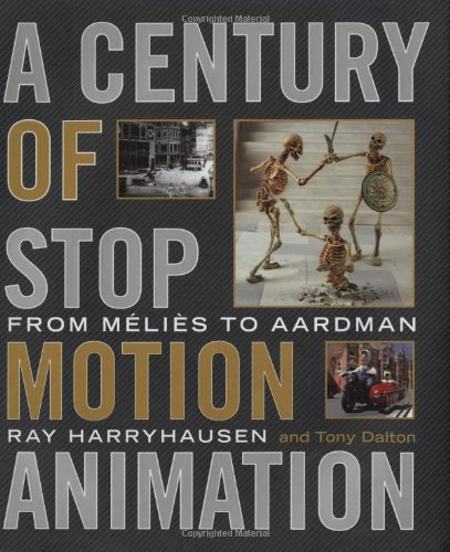 A Century of Stop Motion Animation: From Melies to Aardman por Ray Harryhausen
