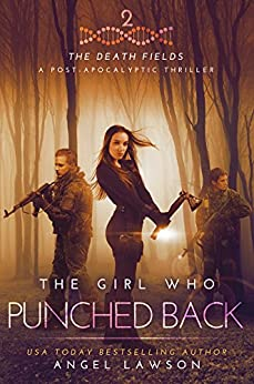 The Girl Who Punched Back: The Death Fields (English Edition) di [Lawson, Angel]
