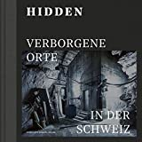 Hidden: Verborgene Orte in der Schweiz